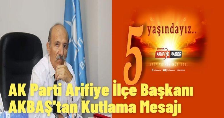 AK Parti Arifiye İlçe Başkanı AKBAŞ'tan Kutlama Mesajı