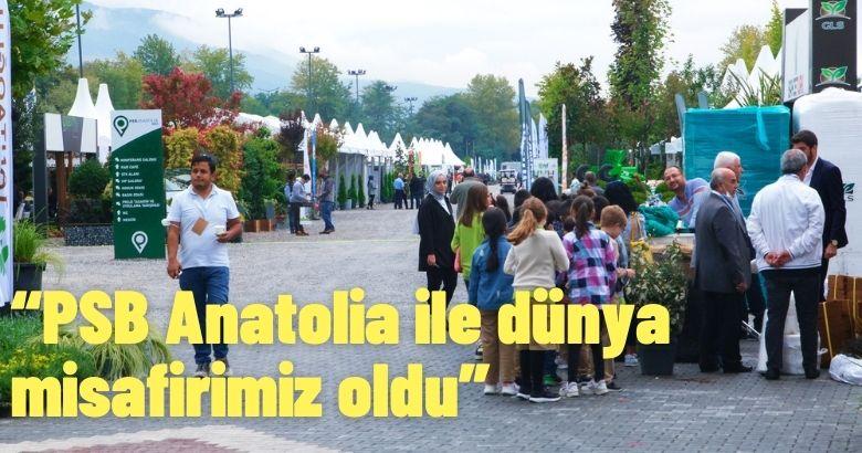 """PSB Anatolia ile dünya misafirimiz oldu"""