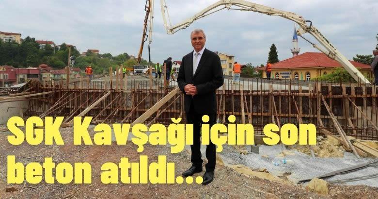 SGK Kavşağı için son beton atıldı