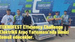 TEKNOFEST Effıcıency Challenge Elektrikli Araç Yarışması'nda ilimizi temsil edecekler.