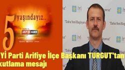 İYİ Parti Arifiye İlçe Başkanı TURGUT'tan kutlama mesajı