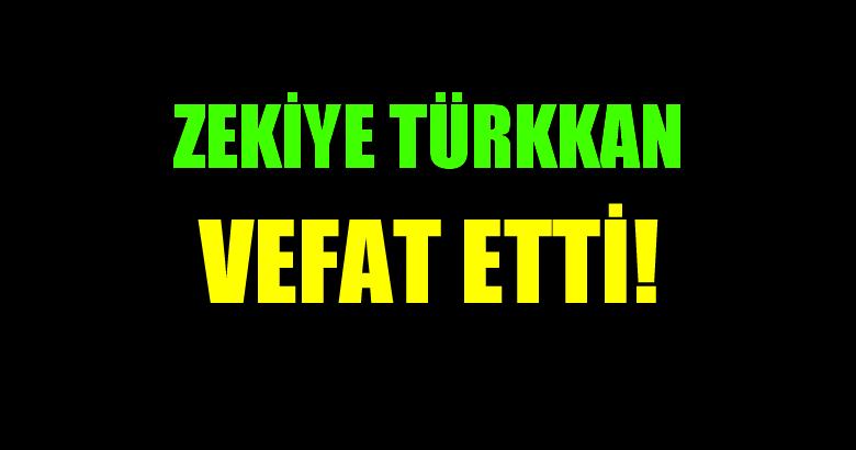 TÜRKKAN AİLESİNİN ACI GÜNÜ!..
