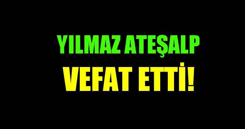 ATEŞALP AİLESİNİN ACI GÜNÜ!..
