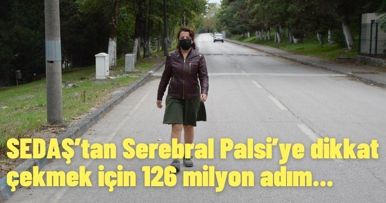 SEDAŞ'tan Serebral Palsi'ye dikkat çekmek için 126 milyon adım