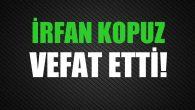 KOPUZ AİLESİNİN ACI GÜNÜ!..