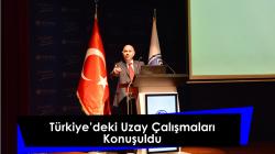 Türkiye'deki Uzay Çalışmaları Konuşuldu