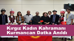 Kırgız Kadın Kahramanı Kurmancan Datka Anıldı
