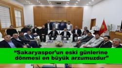 """""""Sakaryaspor'un eski günlerine dönmesi en büyük arzumuzdur"""""""