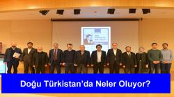 """""""Doğu Türkistan'da Neler Oluyor?"""" başlıklı konferans düzenlendi."""