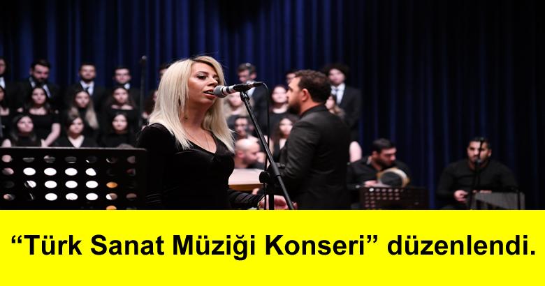 """""""Türk Sanat Müziği Konseri"""" düzenlendi."""