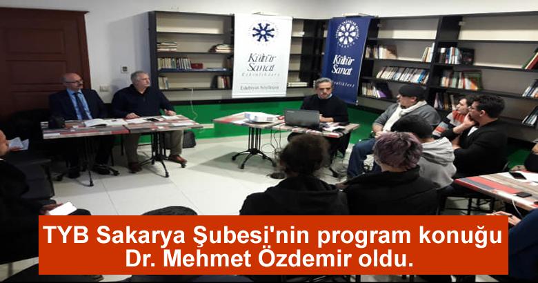 TYB Sakarya Şubesi'nin program konuğu Dr. Mehmet Özdemir oldu.