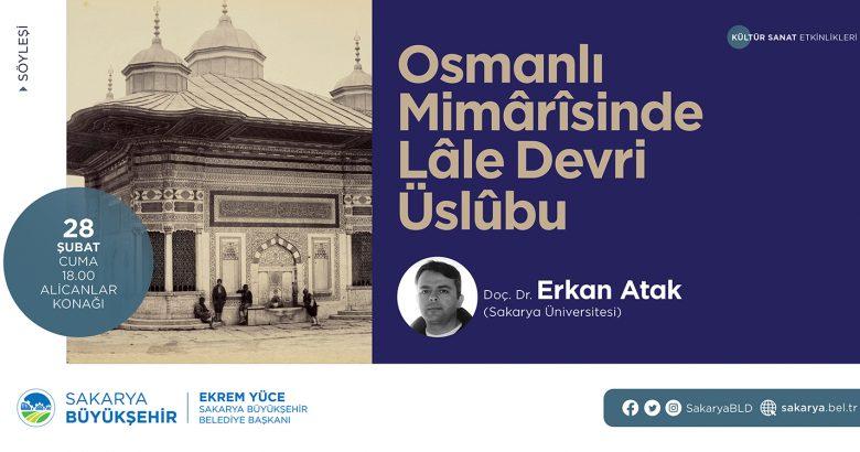 'Osmanlı Mimarisinde Lale Devri Üslubu'  konuşulacak