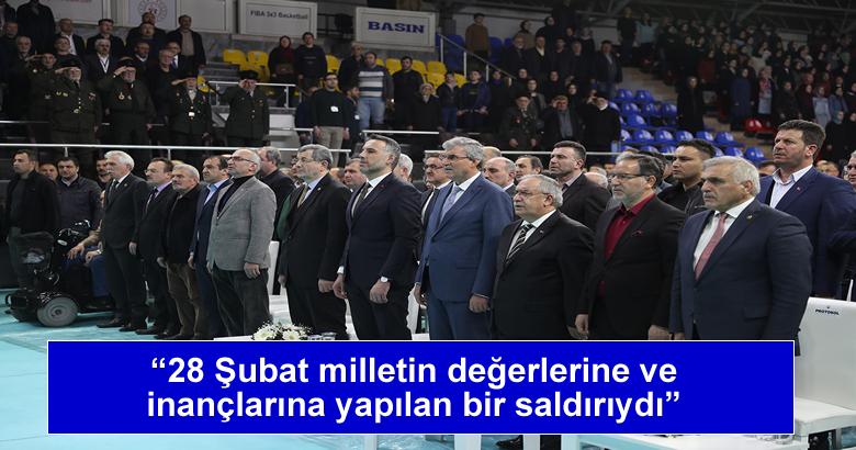 """""""28 Şubat milletin değerlerine ve inançlarına yapılan bir saldırıydı"""""""