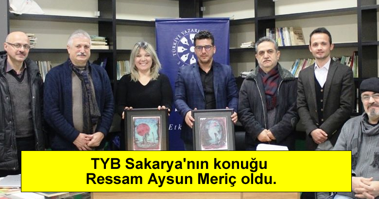 TYB Sakarya'nın konuğu Ressam Aysun Meriç oldu.