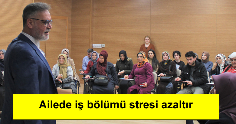 Ailede iş bölümü stresi azaltır