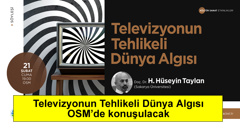 Televizyonun Tehlikeli Dünya Algısı OSM'de konuşulacak