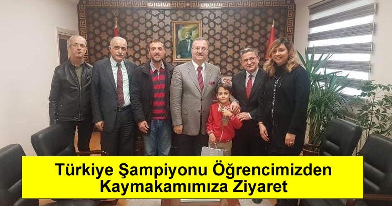 Türkiye Şampiyonu Öğrencimizden Kaymakamımıza Ziyaret