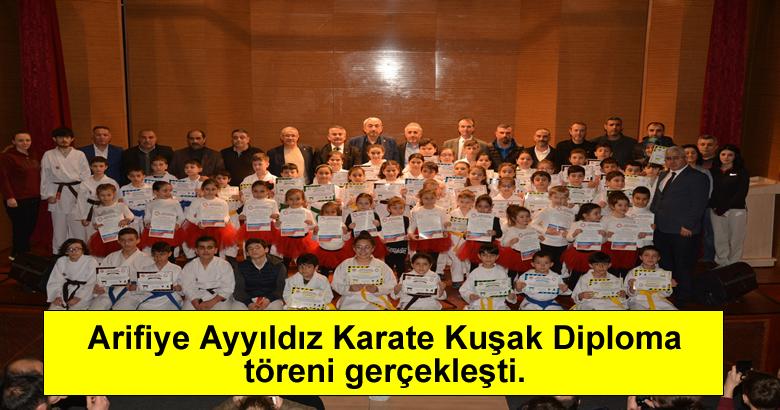 Arifiye Ayyıldız Karate Kuşak Diploma töreni gerçekleşti.
