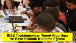 IEEE Topluluğundan Temel Algoritma ve Basit Robotik Kodlama Eğitimi