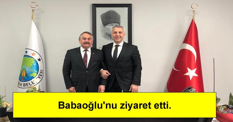 Babaoğlu'nu ziyaret etti.
