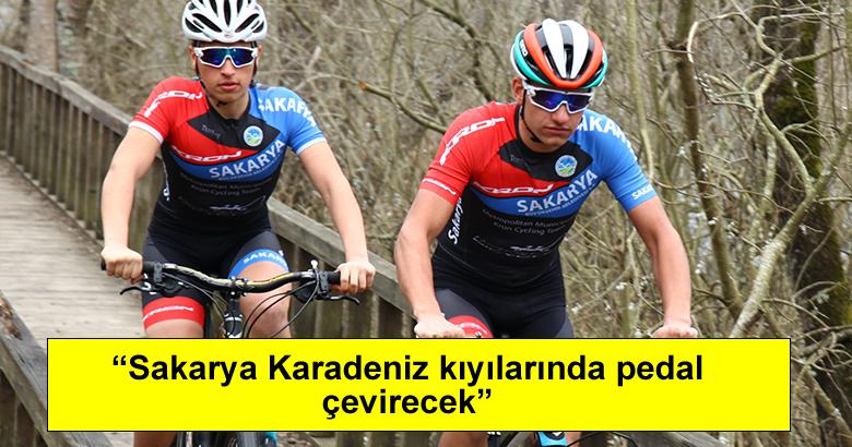"""""""Sakarya Karadeniz kıyılarında pedal çevirecek"""""""