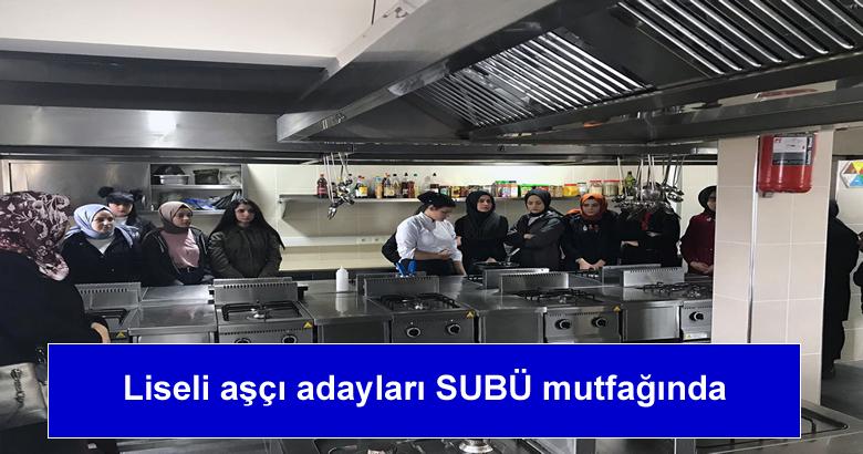 Liseli aşçı adayları SUBÜ mutfağında