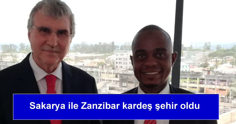 Sakarya ile Zanzibar kardeş şehir oldu