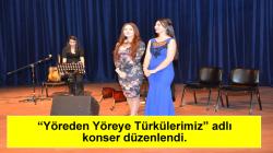 """""""Yöreden Yöreye Türkülerimiz"""" adlı konser düzenlendi."""