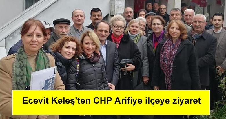 Ecevit Keleş'ten CHP Arifiye ilçeye ziyaret