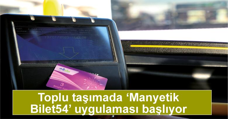 Toplu taşımada 'Manyetik Bilet54' uygulaması başlıyor