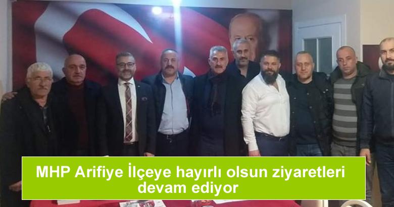 MHP Arifiye İlçeye hayırlı olsun ziyaretleri devam ediyor