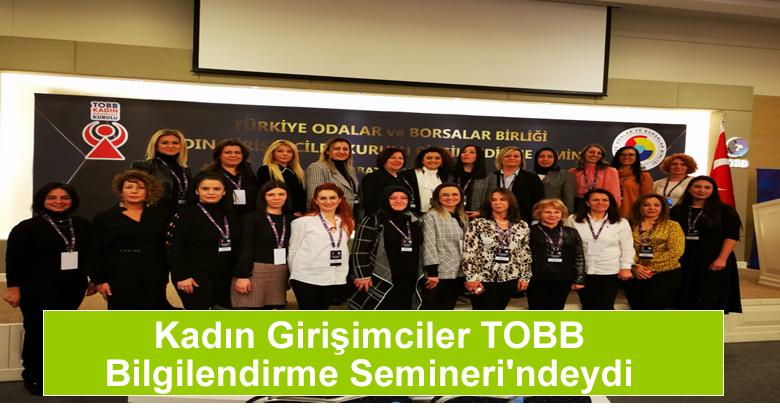 Kadın Girişimciler TOBB Bilgilendirme Semineri'ndeydi