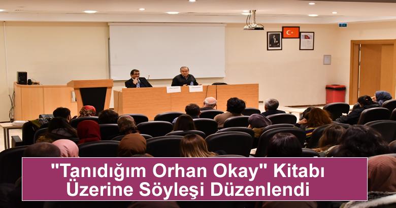 """""""Tanıdığım Orhan Okay"""" Kitabı Üzerine Söyleşi Düzenlendi"""