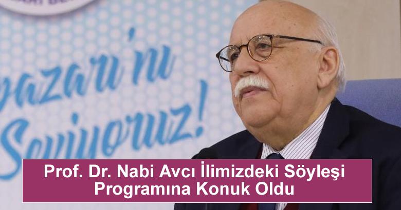 Prof. Dr. Nabi Avcı İlimizdeki Söyleşi Programına Konuk Oldu