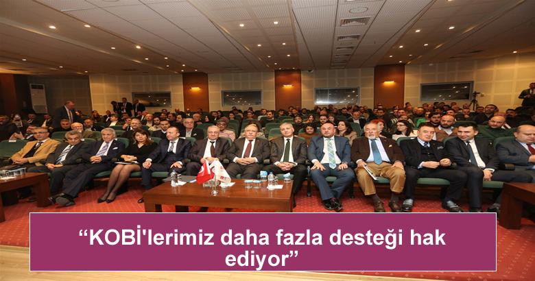 """""""KOBİ'lerimiz daha fazla desteği hak ediyor"""""""