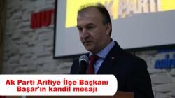 Ak Parti Arifiye İlçe Başkanı Başar'ın kandil mesajı