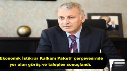 Ekonomik İstikrar Kalkanı Paketi' çerçevesinde yer alan görüş ve talepler sonuçlandı.