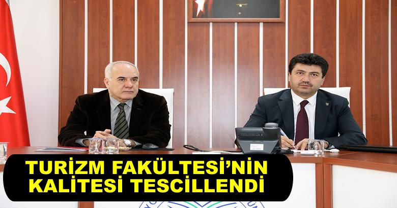 TURİZM FAKÜLTESİ'NİN KALİTESİ TESCİLLENDİ