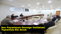 Son Yayımlanan Genelge Valilikteki Toplantıda Ele Alındı