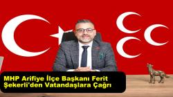 MHP Arifiye İlçe Başkanı Ferit Şekerli'den Vatandaşlara Çağrı