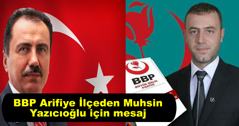 BBP Arifiye İlçeden Muhsin Yazıcıoğlu için mesaj