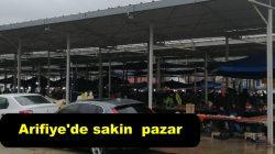 Arifiye'de sakin  pazar
