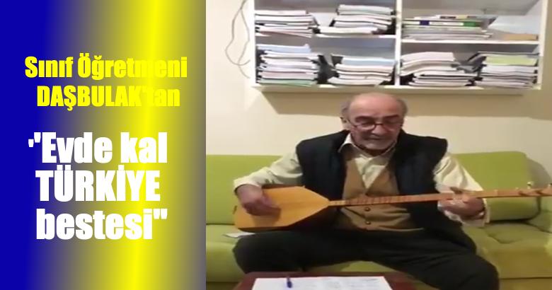 Bekir Sıtkı Sınıf Öğretmeni Hasan Daşbulak'tan evde kal bestesi