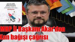 MHP İl Başkanı Akar'dan Kan bağışı çağrısı