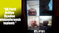 AK Parti Arifiye İlçeden Telekonferanslı toplantı