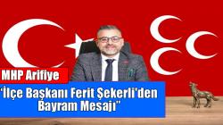 MHP Arifiye İlçe Başkanı Ferit Şekerli'den Bayram Mesajı