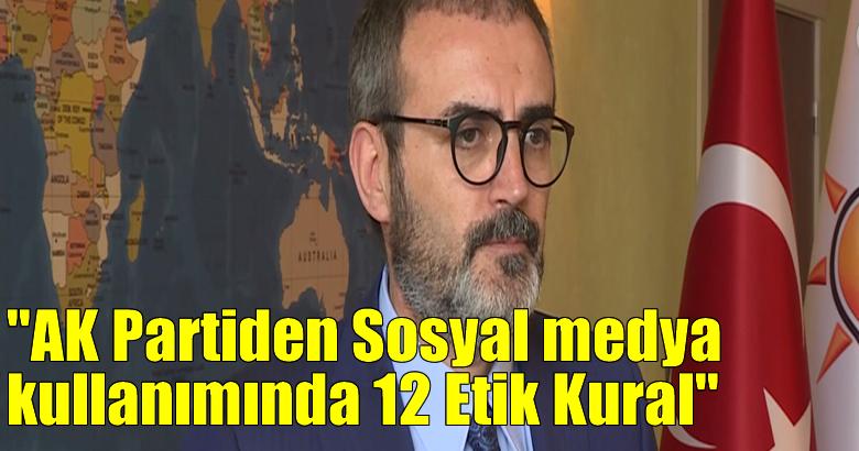 AK Partiden Sosyal medya kullanımında 12 Etik Kural