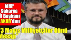 MHP Sakarya İl Başkanı Ahmet Ziya AKAR'dan 3 Mayıs Milliyetçiler Günü Mesajı