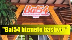Bal54 hizmete başlıyor