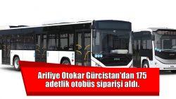 Arifiye Otokar Gürcistan'dan 175 adetlik otobüs siparişi aldı.